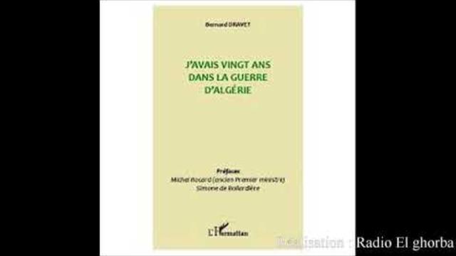 J'AVAIS VINGT ANS DANS LA GUERRE D'ALGÉRIE Bernard Dravet - par Noureddine Tellaa